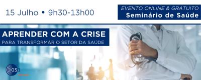 SEMINÁRIO DE SAÚDE: Aprender com a crise, para transformar o setor da saúde